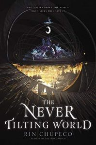 Waiting on Wednesday: The Never Tilting World by Rin Chupeco