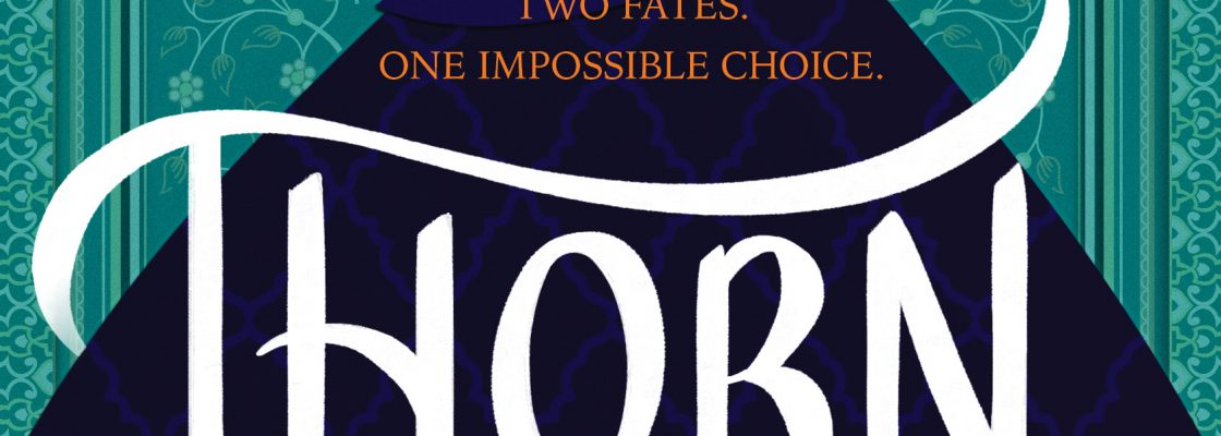 Cover Reveal & Excerpt of Thorn by Intisar Khanani