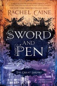 Feature – Sword and Pen by Rachel Caine