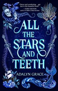 Waiting on Wednesday: All the Stars and Teeth by Adalyn Grace