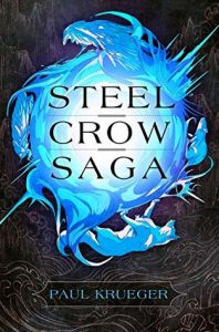 Waiting on Wednesday: Steel Crow Saga by Paul Krueger
