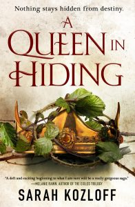 Waiting on Wednesday: A Queen In Hiding by Sarah Kozloff