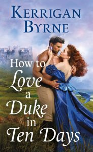 Blog Tour: How to Love a Duke in Ten Days by Kerrigan Byrne