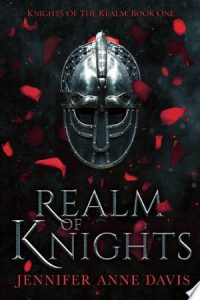Realm of Knights by Jennifer Anne Davis