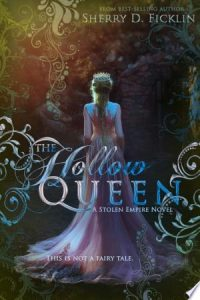 The Hollow Queen (Stolen Empire #5) by Sherry Ficklin