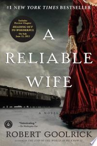 Flashback Friday: A Reliable Wife by Robert Goolrick