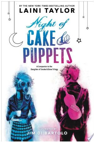 Flashback Friday: Night of Cake and Puppets by Laini Taylor