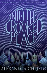 Blog Tour: Into the Crooked Place by Alexandra Christo