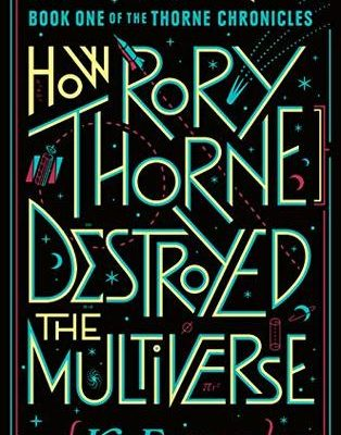 Feature: How Rory Thorne Destroyed the Multiverse by K. Eason