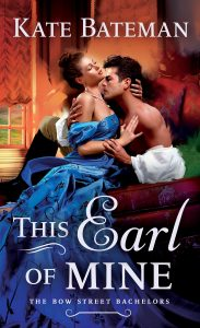 Blog Tour:  This Earl of Mine (Bow Street Bachelors #1) by Kate Bateman