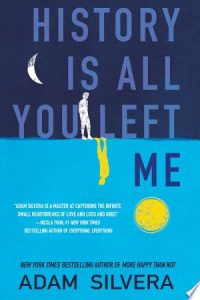 Flashback Friday: History is All You Left Me by Adam Silvera