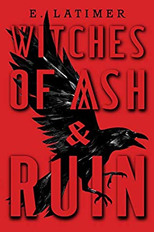 Waiting on  Wednesday: Witches of Ash & Ruin by E. Latimer