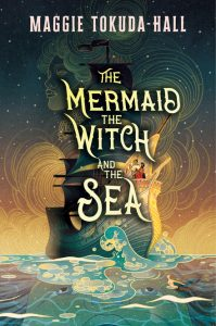 Waiting on Wednesday: The Mermaid, The Witch and the Sea by Maggie Tokuda-Hall