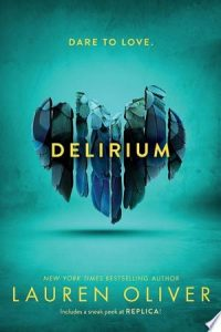 Flashback Friday: Delirium (Delirium #1) by Lauren Oliver