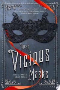 Flashback Friday: These Vicious Masks by Tarun Shanker and Kelly Zekas