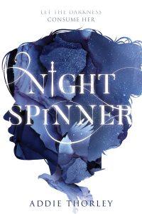 Night Spinner by Addie Thorley
