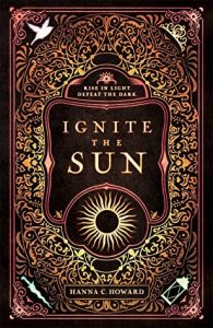 Waiting on Wednesday: Ignite the Sun by Hanna Howard