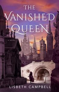 Waiting on Wednesday: The Vanished Queen by Lisbeth Campbell
