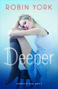 Flashback Friday: Deeper (Caroline & West #1) by Robin York