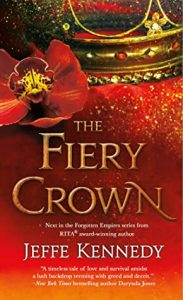 The Firey Crown (Forgotten Empires #2) by Jeffe Kennedy
