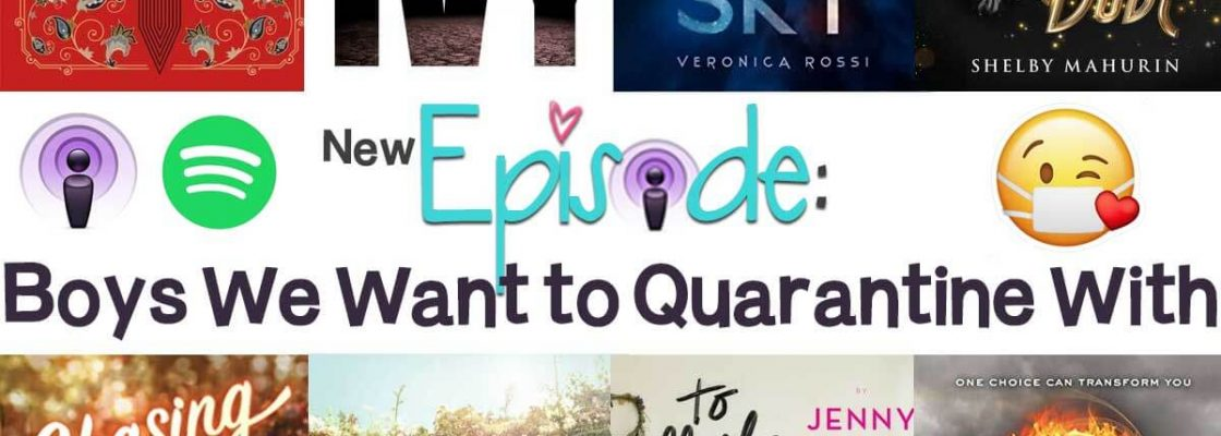 Boys We Want to Quarantine With Podcast Episode
