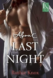 Flashback Friday:  About Last Night by Ruthie Knox