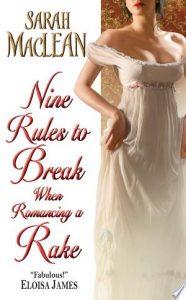 Flashback Friday: Nine Rules to Break When Romancing a Rake by Sarah MacLean
