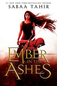 Flashback Friday: An Ember in the Ashes by Sabaa Tahir