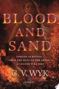 Flashback Friday:  Blood and Sand by C.V. Wyk