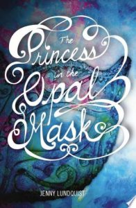 Flashback Friday: The Princess in the Opal Mask (The Opal Mask #1) by Jenny Lundquist